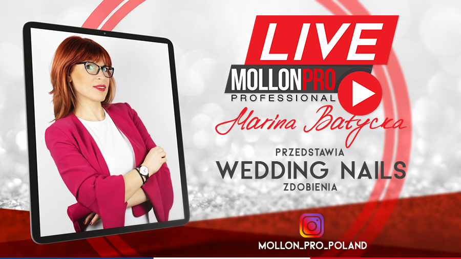 Live Instagram Mollon PRO z Mariną Batycką - Zdobienia w stylu Wedding Nails. Zobacz video >>>